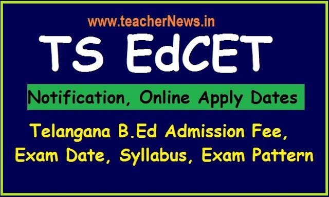 TS EdCET 2020 Application Form Notification - Telangana B.Ed Admission Exam date 2020