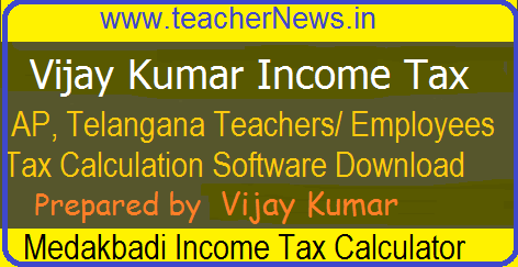 Vijay Kumar Income Tax Software 2019-20 for AP TS Teachers, Employees 2019-20