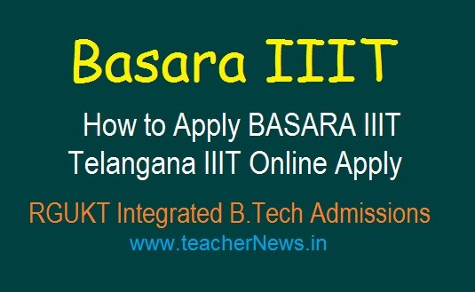 How to Apply BASARA IIIT Admissions 2020 | Telangana IIIT Online Apply last date