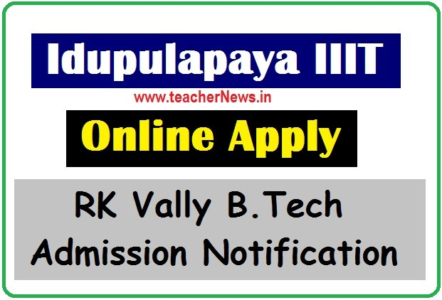 Idupulapaya IIIT Online Apply 2020 | RK Vally B.Tech Admission Notification in Kapada District