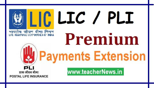 LIC / Postal Premium Payments Extension of March and April, 2020