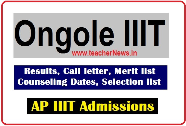 Ongole IIIT Phase Call letter 2020   IIIT Ongole Counseling Dates, Selection list, Merit list/ Results
