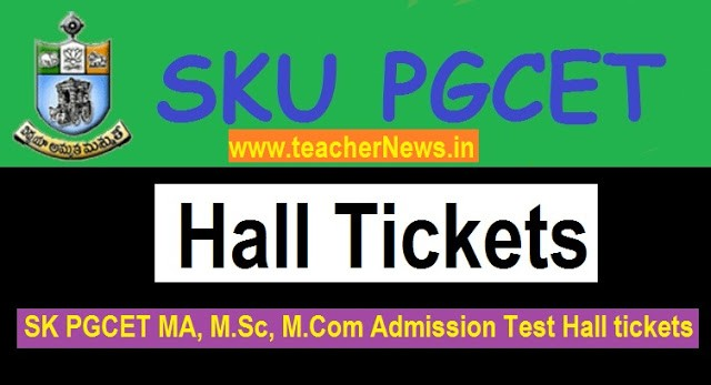 SKUCET Hall tickets 2020 | SK PGCET MA M.Sc M.Com Admission Test Hall tickets 2020