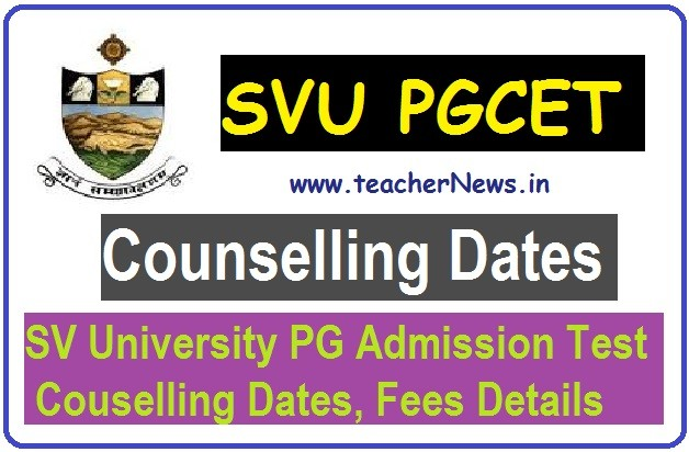 SVUCET 2020 Counselling Dates - SVU MA, MSc, M.Com PG Admission Fee Schedule