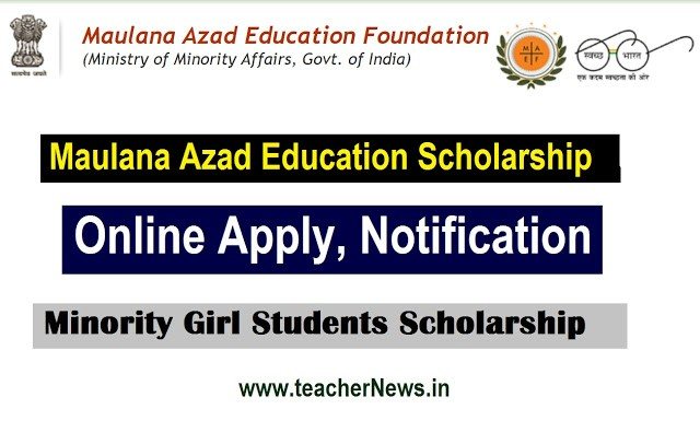 Maulana Azad Education Scholarship Online Apply 2020 | Minority Girl Students Scholarship Notification