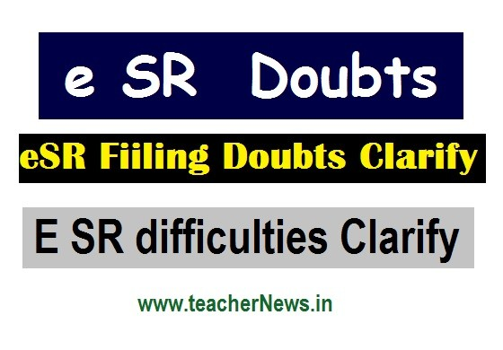 eSR Filling Doubts Clarify given by Authorities - E SR difficulties Clarify
