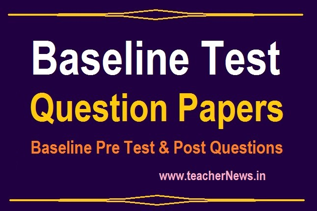 Baseline Test 3rd 4th 5th 6th 7th 8th 9th 10th Class Question Papers Pre Post test 2020 for AP & Telangana