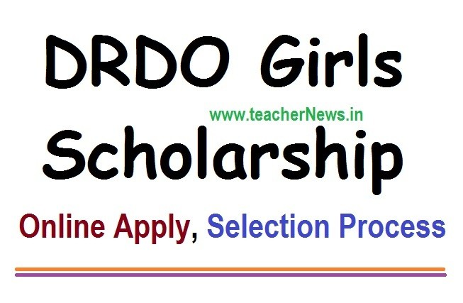 DRDO Girls Scholarship Apply Online 2020 UG, PG courses Engineering