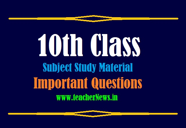 10th Class Subject Study Material - SSC Important Questions EM TM 2020-21,