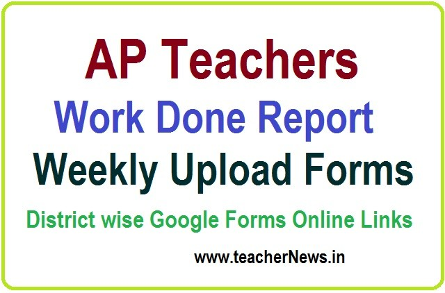 Teachers Work Done Report Weekly Upload Forms - District wise Google Forms Online Links