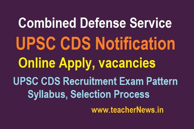 Defense Service (CDS) Notification 2020 Online Apply for 344 vacancies at upsc.gov.in
