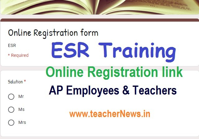 ESR Training Online Registration link for AP Employees Teachers on 14th Aug 11 am to 12.30 PM -e sr youtube training