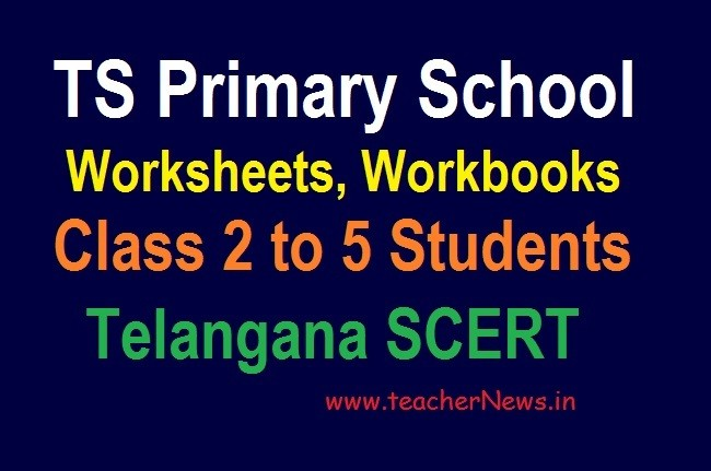 TS Primary School Worksheets, Workbooks Download for Class 2 to 5 Students (Online Classes)