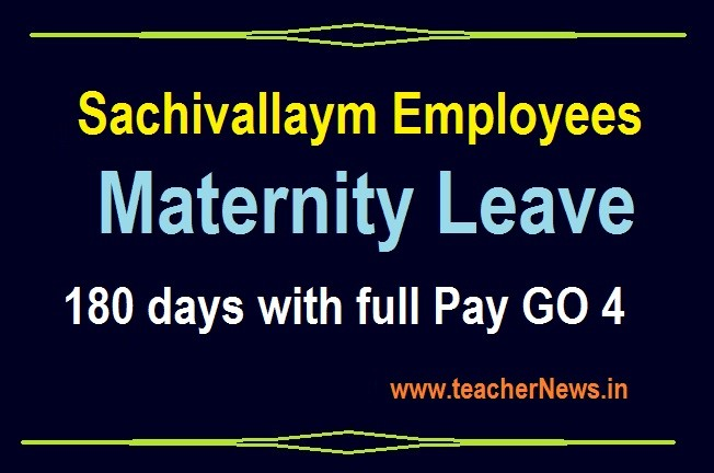 Sachivallaym Employees Maternity Leave 180 days with full Pay GO 4 Date 25.9.2020