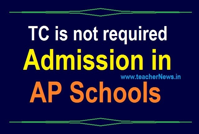 TC not Required to Admission (No Need TC) in AP Schools for the 2020-21 Academic Year Guidelines