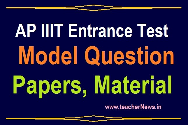 AP IIIT Model Papers For Admission Entrance Test 2021 - RGUKT Admission Exam Study Material Download pdf