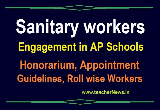Sanitary workers Engagement in AP Schools - Honorarium, Appointment Guidelines, Roll wise Workers