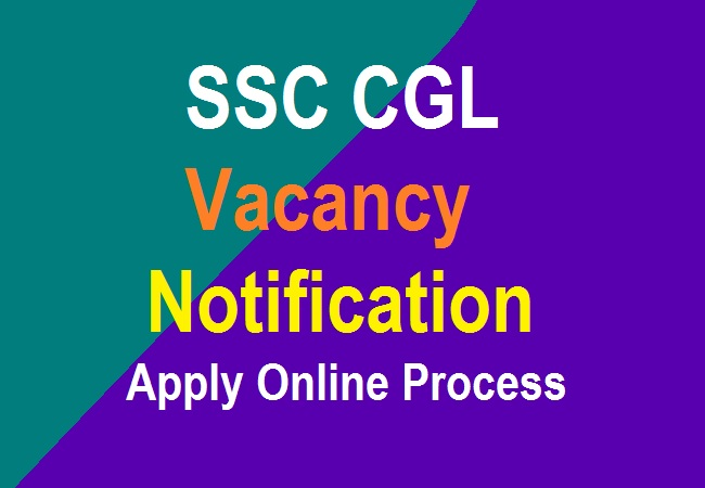 SSC CGL Apply Online Process 2021 - Staff Selection Commission Vacancy Notification