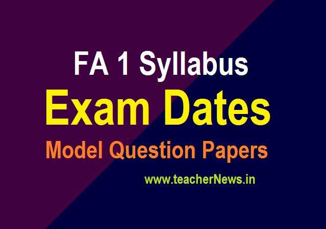 FA 1 Syllabus Exam Dates 2021 - Formative 1 Model Question Papers, Pattern