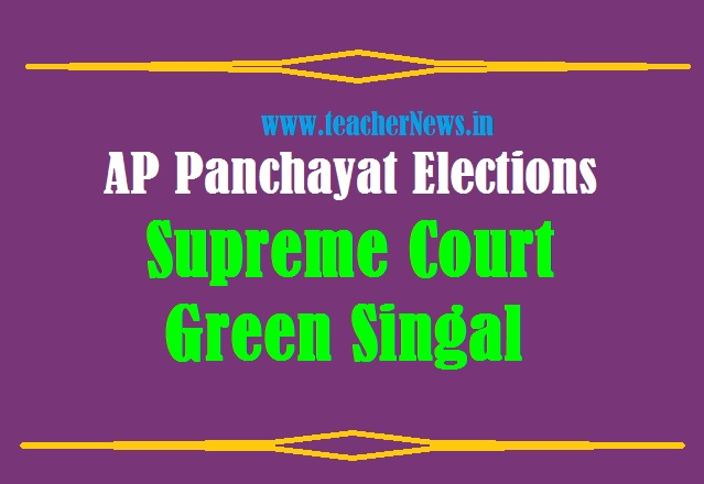 Supreme Court Green Singal on AP Panchayat Elections 2021