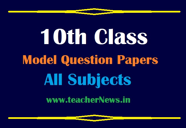 10th Model Papers 2021 For AP SSC Students Subject wise Paper 1& 2 - EM & TM 2020-21 (Official)