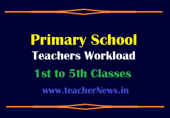 Primary School Teachers Workload for 1st to 5th Classes in AP and Telangana