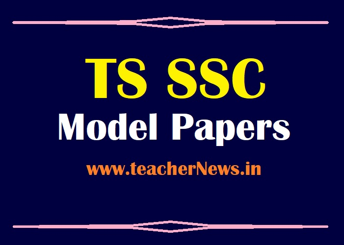 Telangana 10th Model Papers (6 Papers) 2021 for TS SSC Students PDF