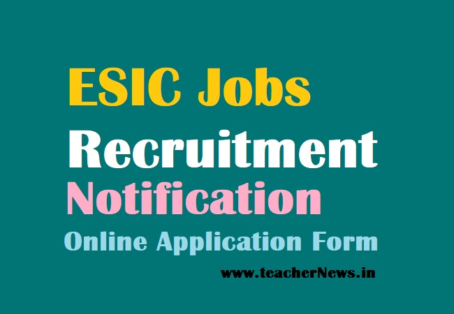 ESIC Recruitment Notification 2021 for 6306 UDC Cashier Steno Posts