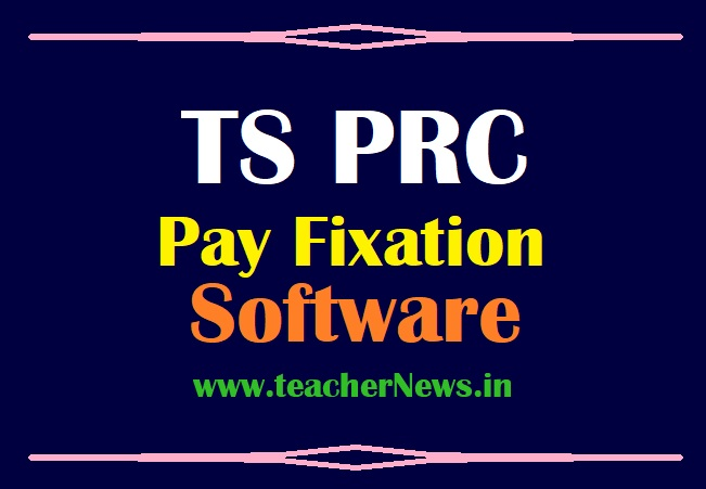 PRC Pay Fixation Software 2021 for TS Employees and Teachers - New Bill Prapare Excel Sheet