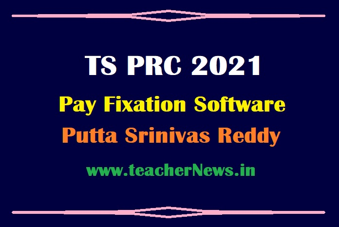 Putta PRC Pay Fixation Software 2021 for TS Teachers & Employees -PRC Arrears Calculate Excel Software
