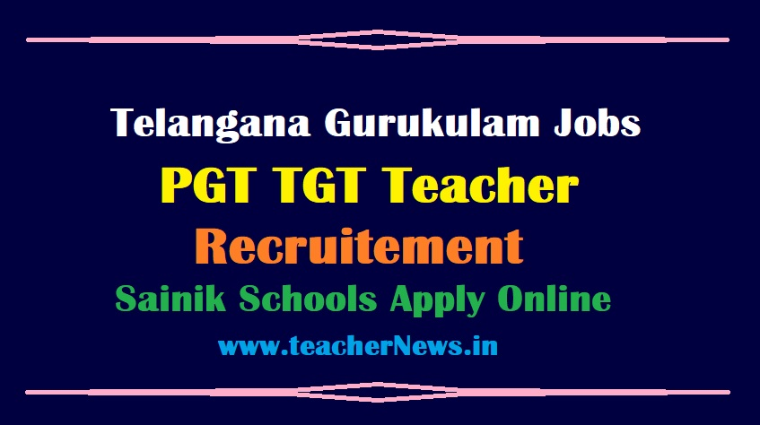 Telangana Sainik Schools Jobs in Gurukulam PGT TGT Teacher Recruitment 2021 - Apply Online Now