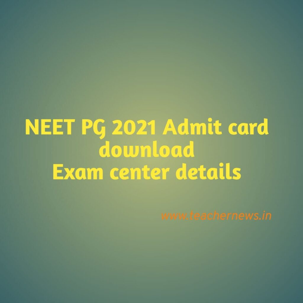 NEET PG 2021 Admit Card Download, Exam Center important Details