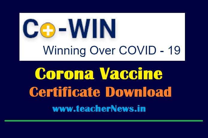 Corona Vaccine Certificate Download @ cowin.gov.in - వ్యాక్సిన్ సర్టిఫికేట్ ఆన్లైన్లో డౌన్లోడ్