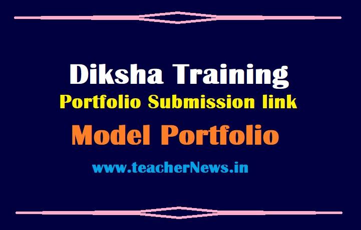 Diksha Training Portfolio Submission link (Official) 2021 - Teachers Training Course 1, 2 Model Portfolio