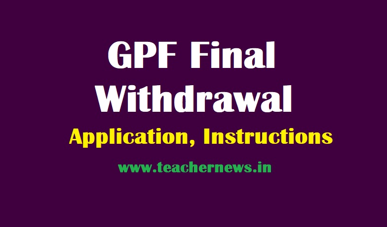 How to GPF Final Withdrawal Application Instructions for AP TS Employees. Admission Form, Account Closure, AG GPF Missing Credits.