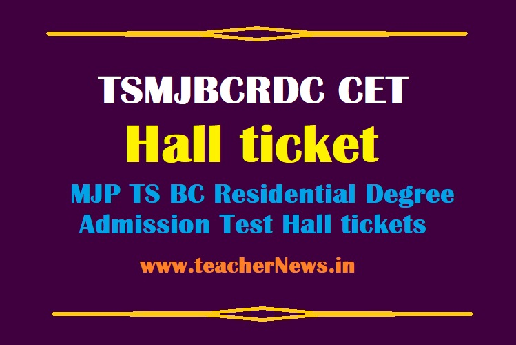 TSMJBCRDC CET Hall ticket 2021 MJP TS BC Residential Degree Admission Test Hall tickets