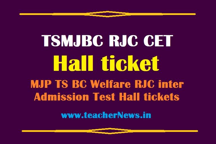 TSMJBCRJC CET Hall ticket 2021 MJP TS BC Residential Inter Admission Test Hall tickets