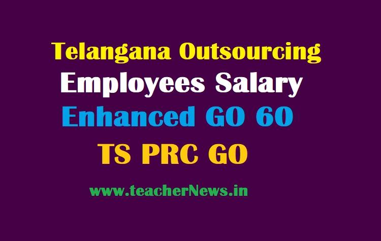 Telangana Outsourcing Employees Salary Enhanced GO 60 TS Contracting Employees Salary Hike GO in PRC 2021