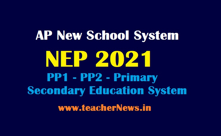 AP New School System (NEP 2021)   PP1 - PP2 - Primary - Secondary Education System