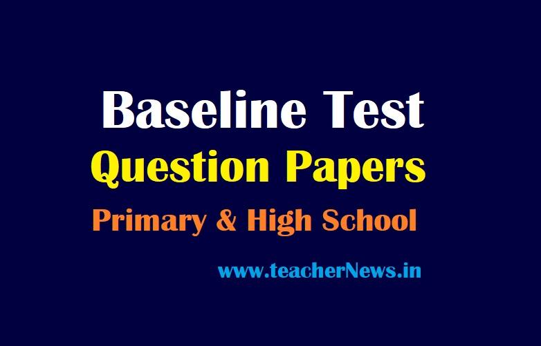 Baseline Test Question Papers 2021 – Check AP / TS Baseline Question papers For 1st, 2nd, 3rd, 4th, 5th, 6th, 7th, 8th, 9th Classes