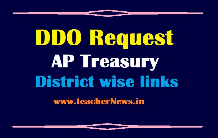 DDO Request For AP Treasury District wise New Site links at treasury.ap.gov.in/ddoreq