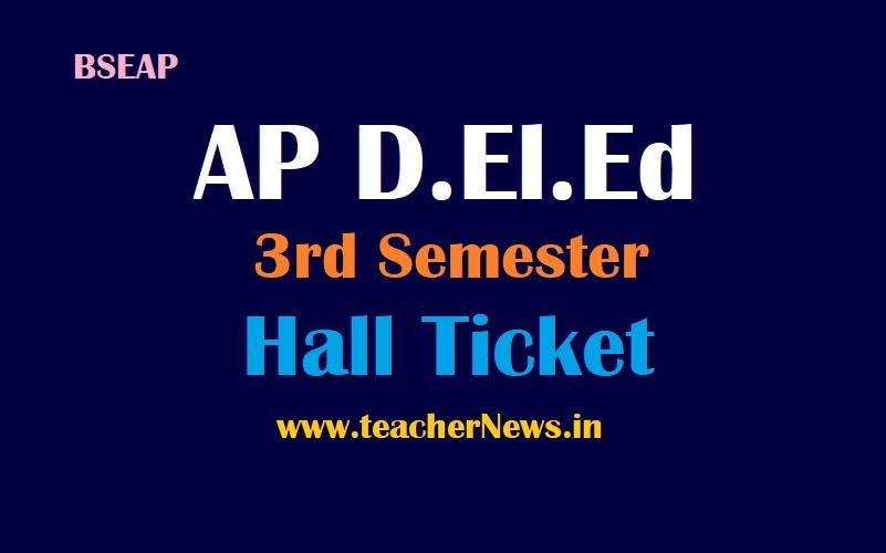 AP D.El.Ed 3rd Sem Hall Ticket 2021 for AP D.Ed 2nd Year III Semester Exam Hall tickets for 2019-2021 Batch