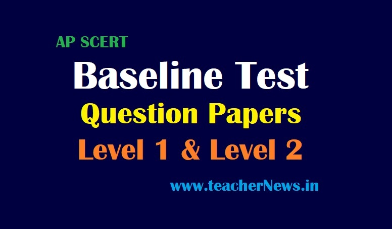 Baseline Test Question Papers 2021 Level 1 & 2 TM EM Papers pdf - Time table for 1st to 10th Class