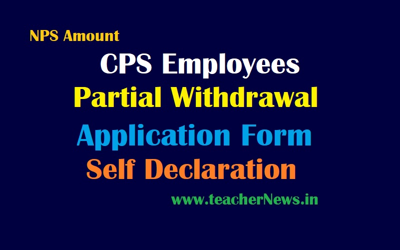 CPS Employees Partial Withdrawal Form, Self Declaration - 25% NPS Amount withdrawal Guidelines