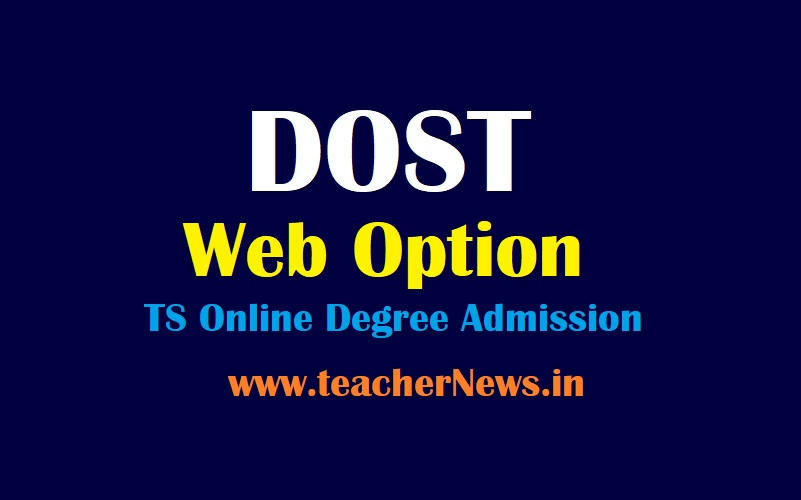 DOST Web Option Process 2021 TS Online Degree Admission Web Options Entry Dates 2021