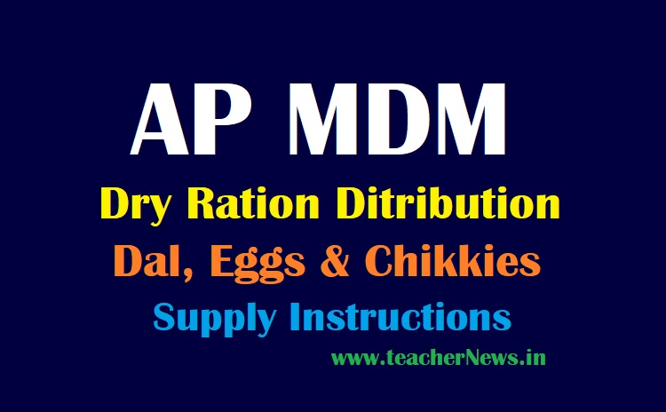 AP MDM Dry Ration Distribution to 40 Days - Dal, Eggs and Chikkies Supply Instructions