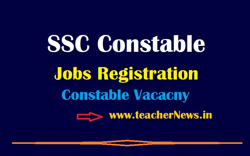 SSC Constable Jobs Registration 2021 (Out) - 25271 Constable Vacancy Recruitment at ssc.nic.in