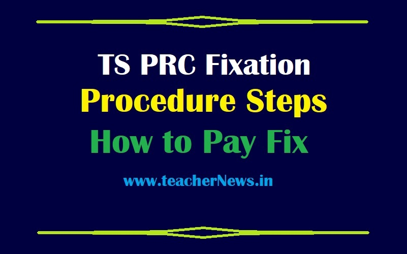TS PRC Fixation Procedure 2020 Know Steps to Pay Fix TS RPS 2021 at www.ifmis.telangana.gov.in