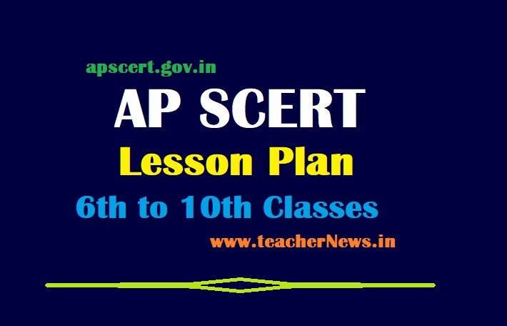 AP SCERT Lesson Plans 2021 for 6th to 10th Class (Subject wise in TM & EM pdf)