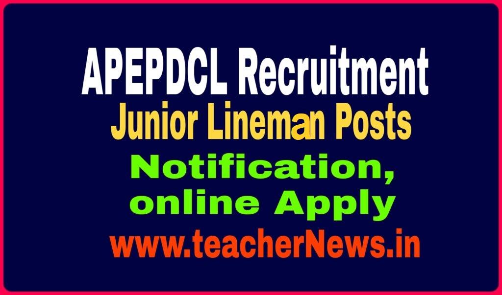 APEPDCL Junior Lineman Recruitment 2021 Online Apply, 398 Vacancy Notification Schedule